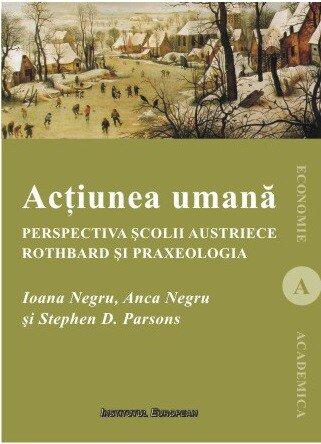Coperta Carte Actiunea umana. Perspectiva Scolii austriece: Rothbard si praxeologia