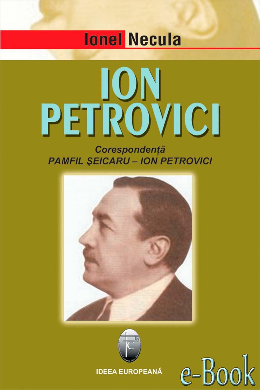 Ion Petrovici. Corespondenta Pamfil Seicaru - Ion Petrovici (eBook)