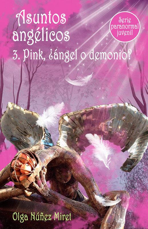 Asuntos angelicos 3. Pink, ¿angel o demonio? (Serie paranormal juvenil) (eBook)