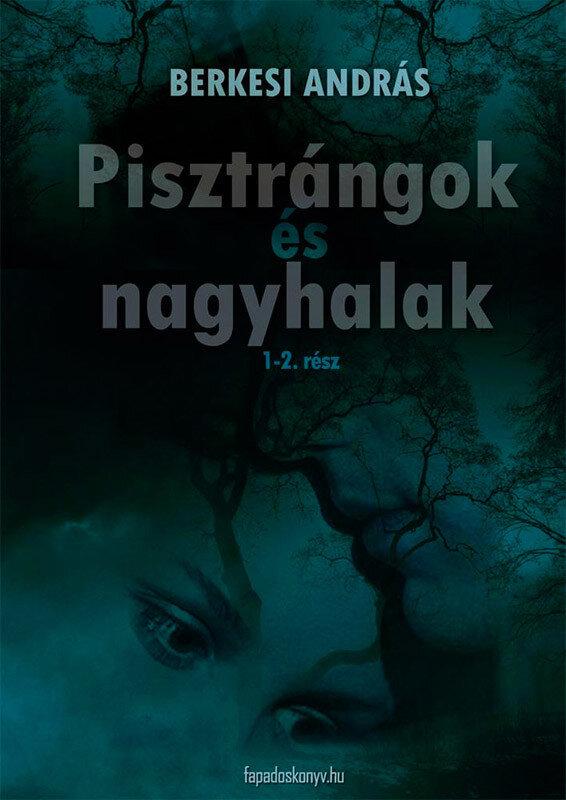 Pisztrangok es nagyhalak (eBook)