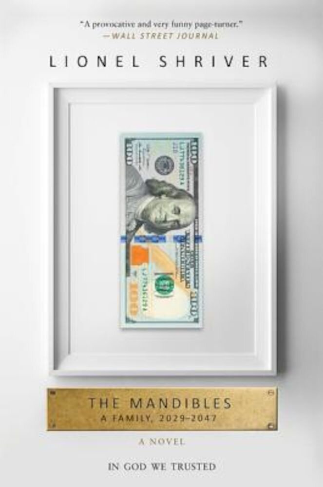 The Mandibles: A Family, 2029-2047, Paperback
