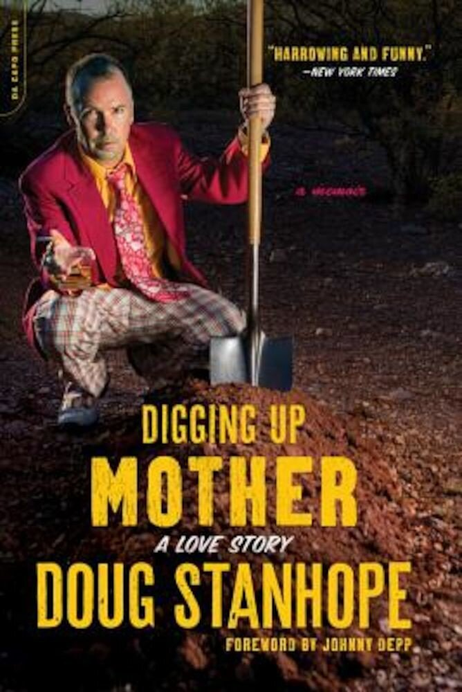 Digging Up Mother: A Love Story, Paperback