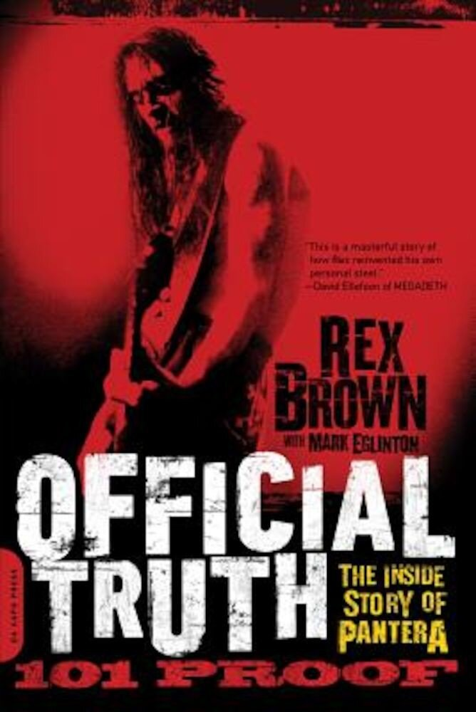 Official Truth, 101 Proof: The Inside Story of Pantera, Paperback