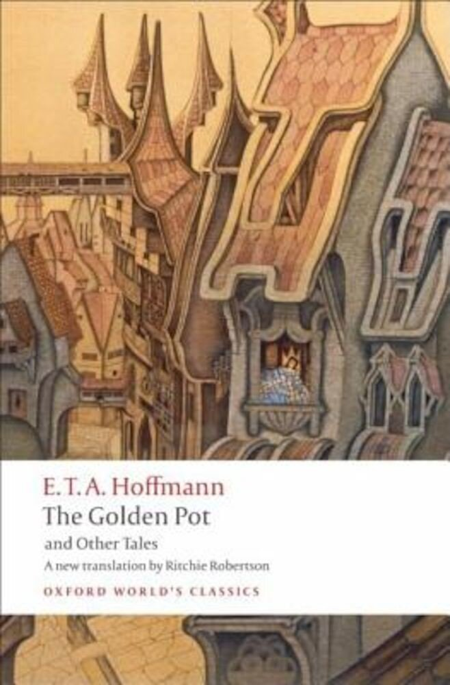 The Golden Pot and Other Tales: A New Translation by Ritchie Robertson, Paperback