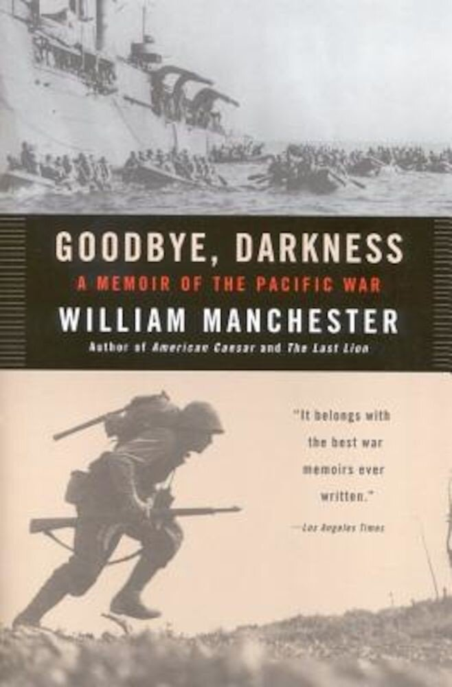Goodbye Darkness: A Memoir of the Pacific War, Paperback