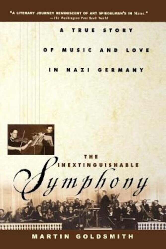 The Inextinguishable Symphony: A True Story of Music and Love in Nazi Germany, Paperback