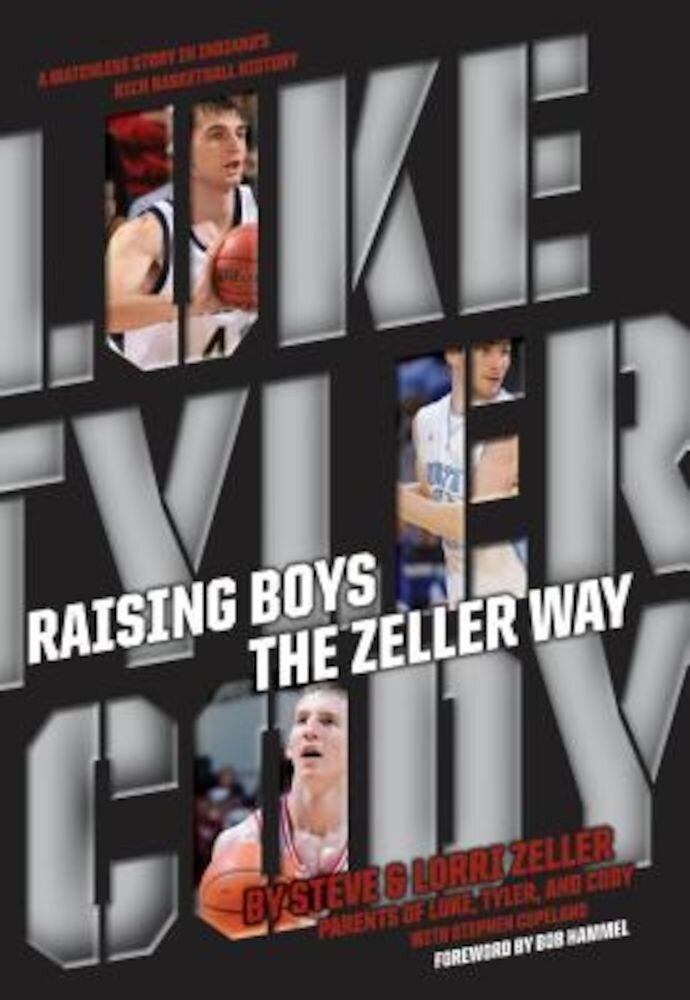 Raising Boys the Zeller Way, Hardcover