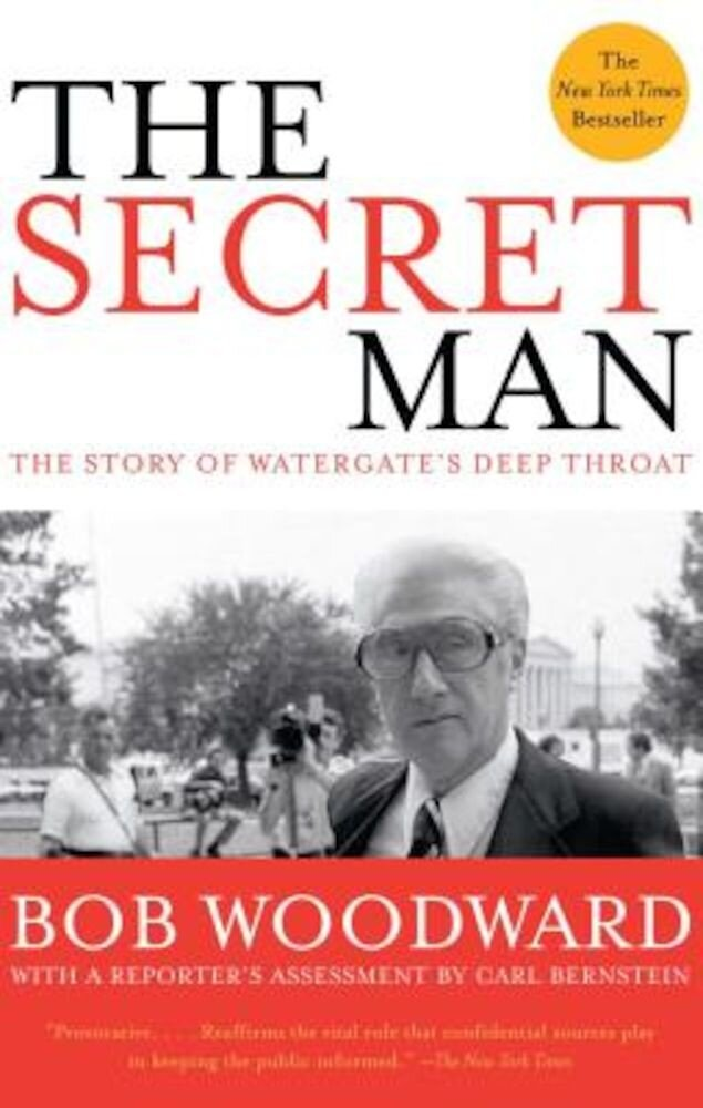 The Secret Man: The Story of Watergate's Deep Throat, Paperback