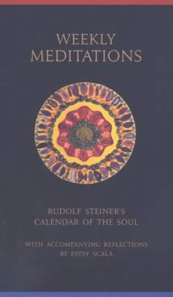 Weekly Meditations: Rudolf Steiner's the Calendar of the Soul with Reflections, Paperback