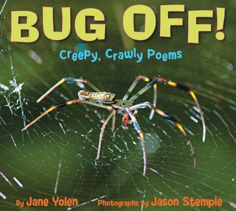Bug Off!: Creepy, Crawly Poems, Hardcover