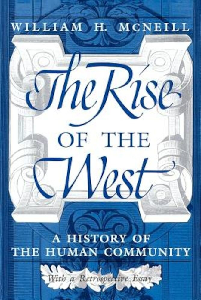 The Rise of the West: A History of the Human Community, Paperback