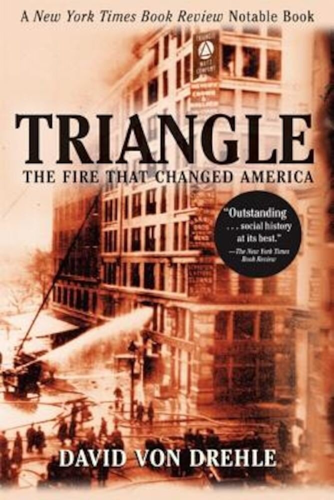 Triangle: The Fire That Changed America, Paperback