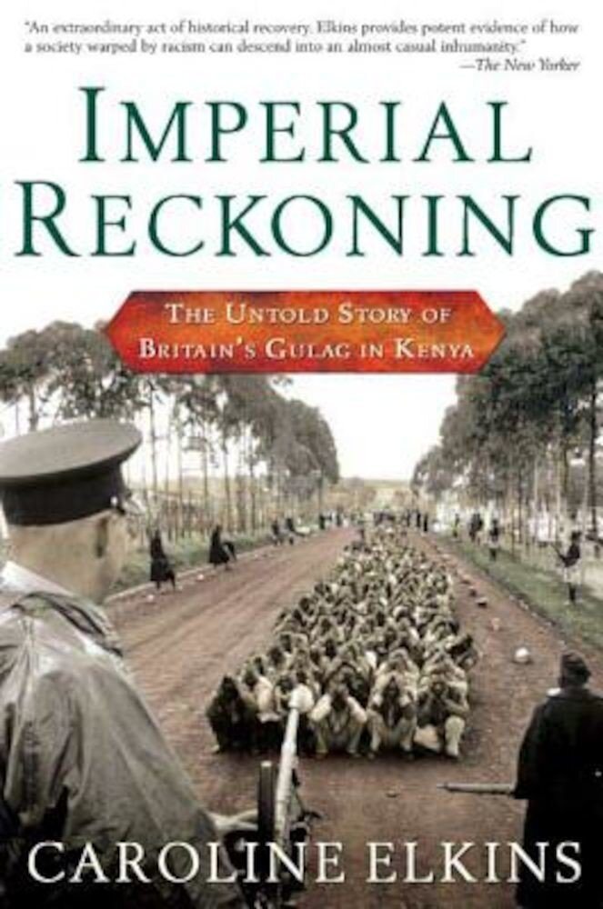 Imperial Reckoning: The Untold Story of Britain's Gulag in Kenya, Paperback
