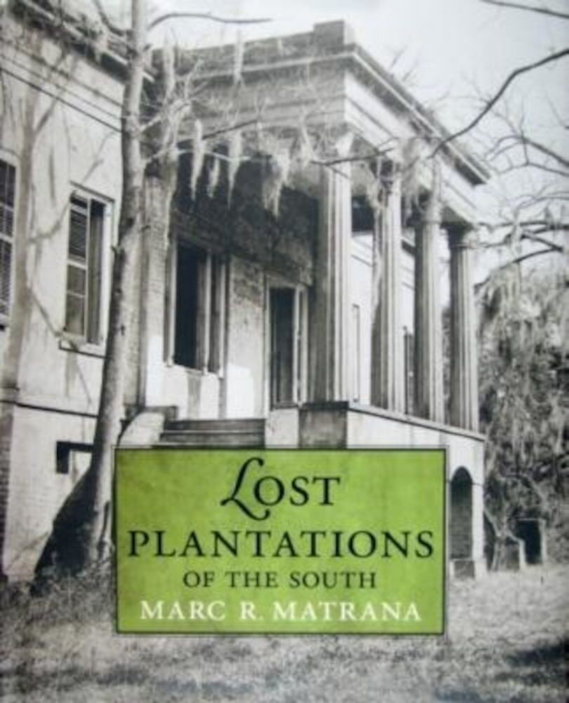 Lost Plantations of the South, Hardcover