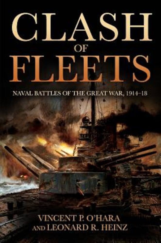 Clash of Fleets: Naval Battles of the Great War, 1914-18, Hardcover