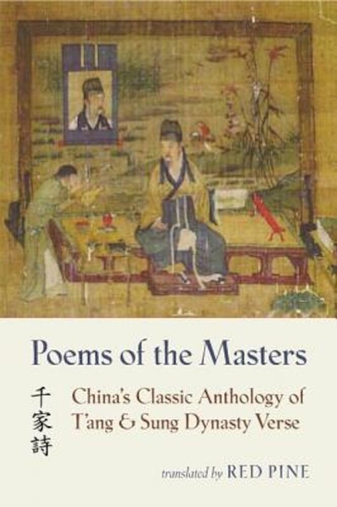 Poems of the Masters: China's Classic Anthology of T'Ang and Sung Dynasty Verse, Paperback