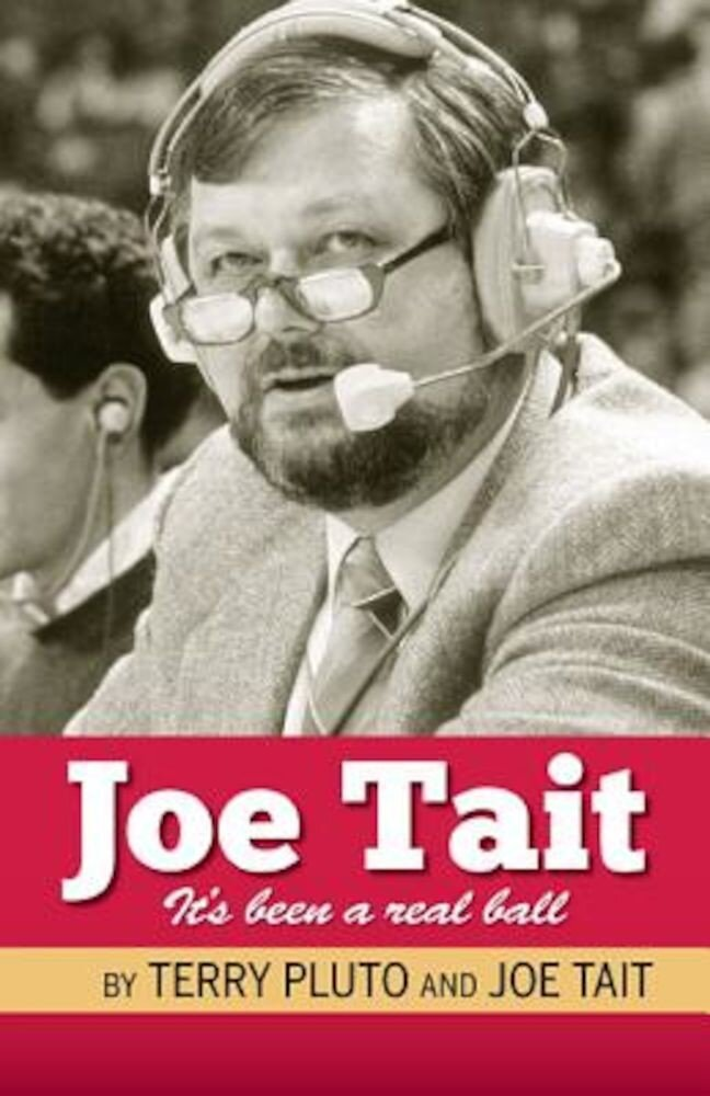 Joe Tait, It's Been a Real Ball: Stories from a Hall-Of-Fame Sports Broadcasting Career, Paperback