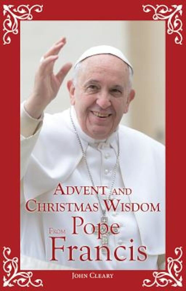 Advent and Christmas Wisdom from Pope Francis, Paperback