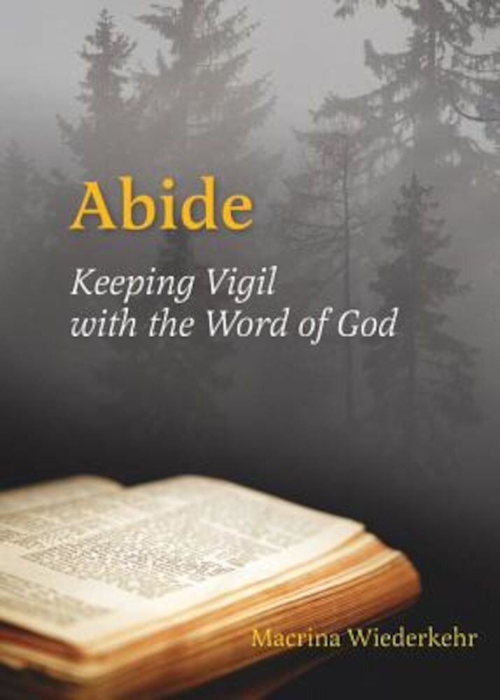 Abide: Keeping Vigil with the Word of God, Paperback