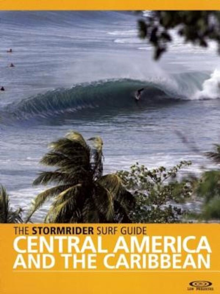 The Stormrider Surf Guide: Central America and the Caribbean, Paperback