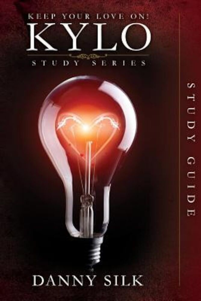 Keep Your Love on - Kylo Study Guide, Paperback