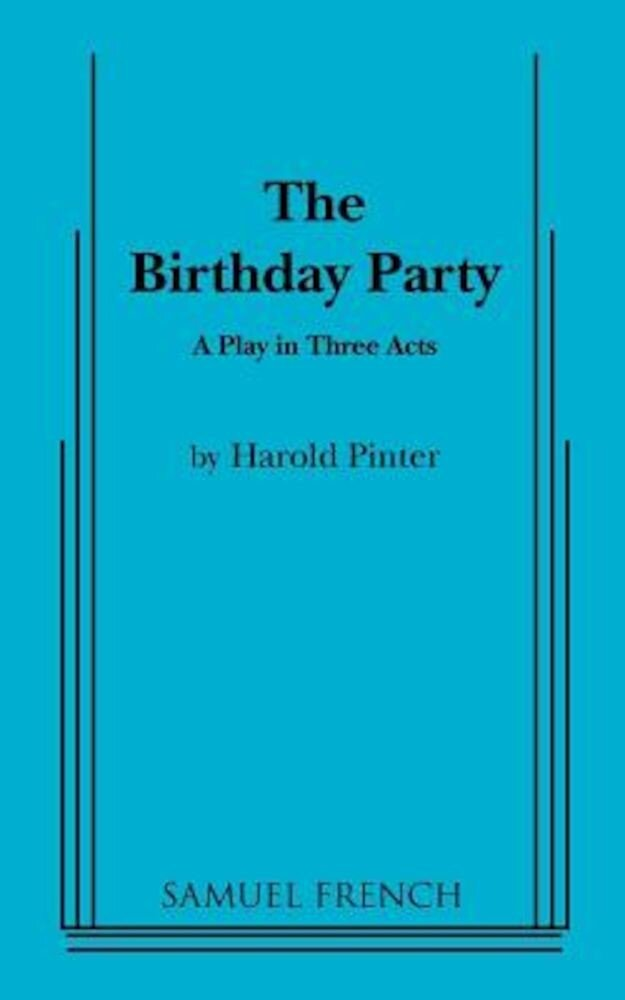 The Birthday Party: A Play in Three Acts, Paperback