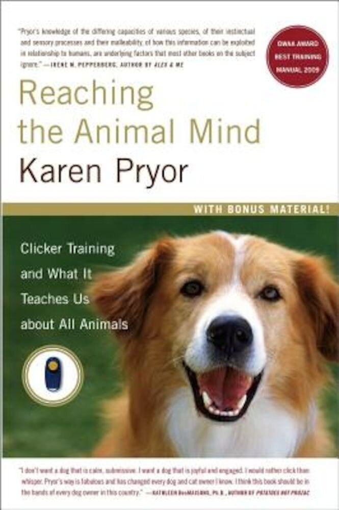 Reaching the Animal Mind: Clicker Training and What It Teaches Us about All Animals, Paperback
