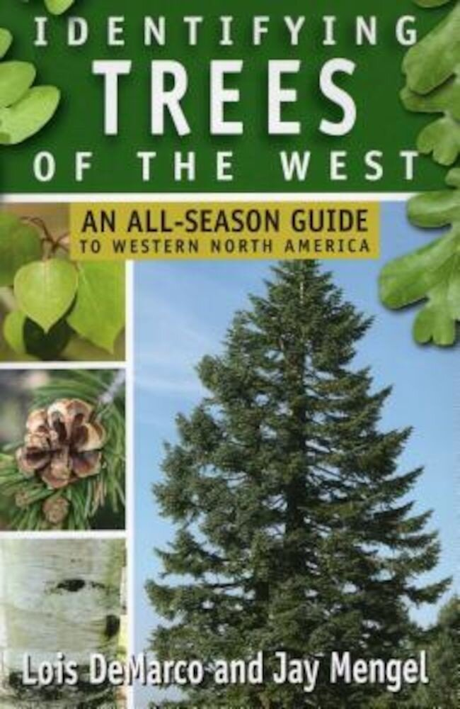 Identifying Trees of the West: An All-Season Guide to Western North America, Paperback
