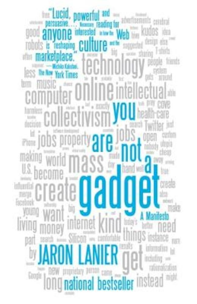 You Are Not a Gadget: A Manifesto, Paperback