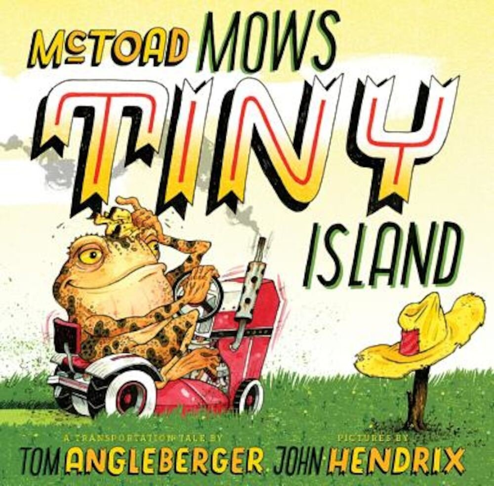 McToad Mows Tiny Island: A Transportation Tale, Hardcover