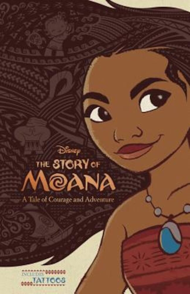 The Story of Moana: A Tale of Courage and Adventure, Hardcover