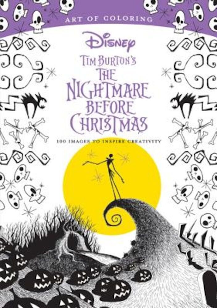 Art of Coloring: Tim Burton's the Nightmare Before Christmas: 100 Images to Inspire Creativity, Paperback