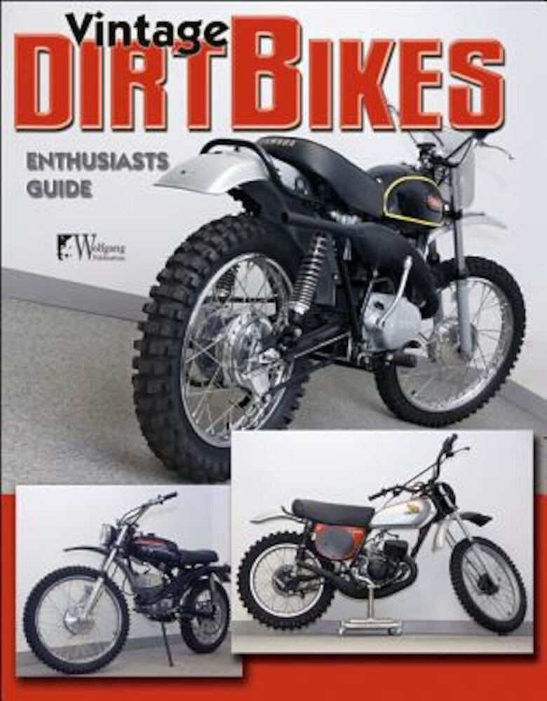 Vintage Dirt Bikes: Enthusiasts Guide, Paperback