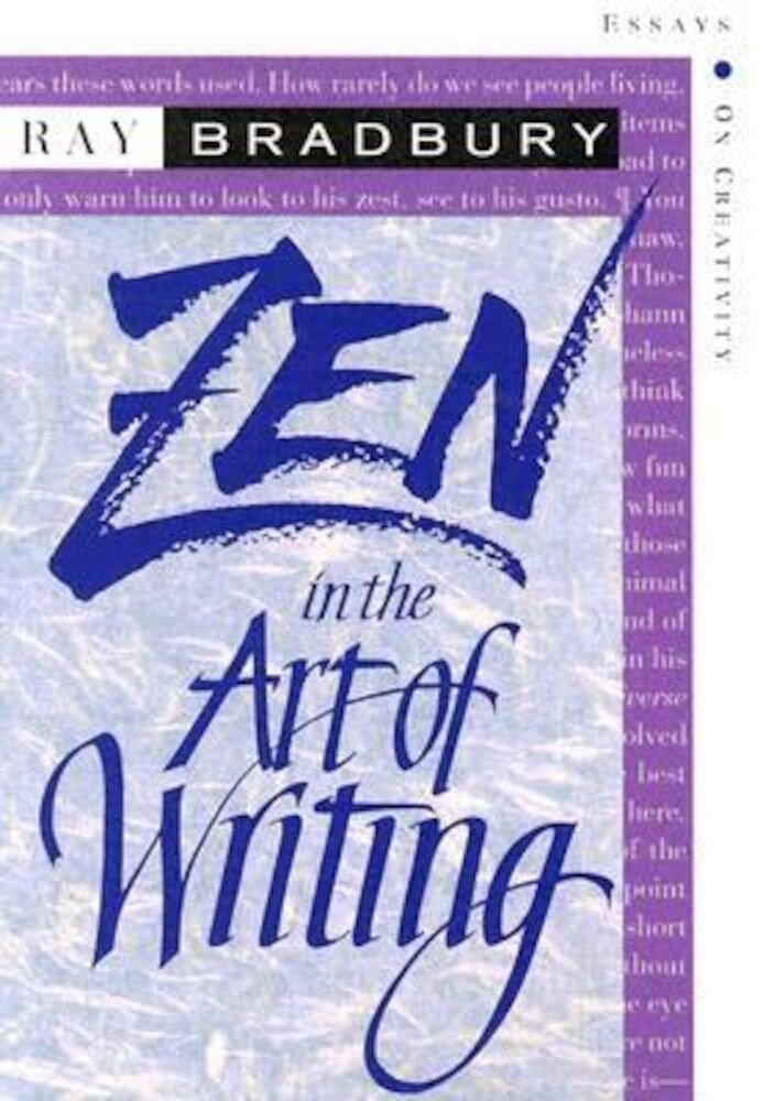 Zen in the Art of Writing: Essays on Creativity Third Edition/Expanded, Paperback