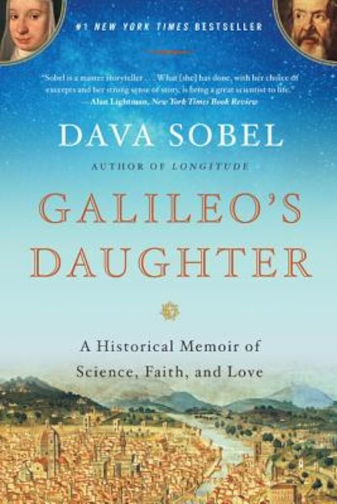 Galileo's Daughter: A Historical Memoir of Science, Faith, and Love, Paperback