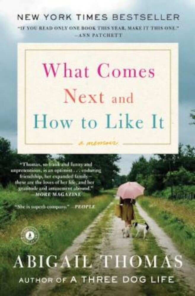 What Comes Next and How to Like It: A Memoir, Paperback