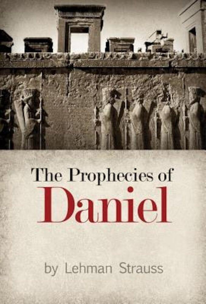The Prophecies of Daniel, Paperback
