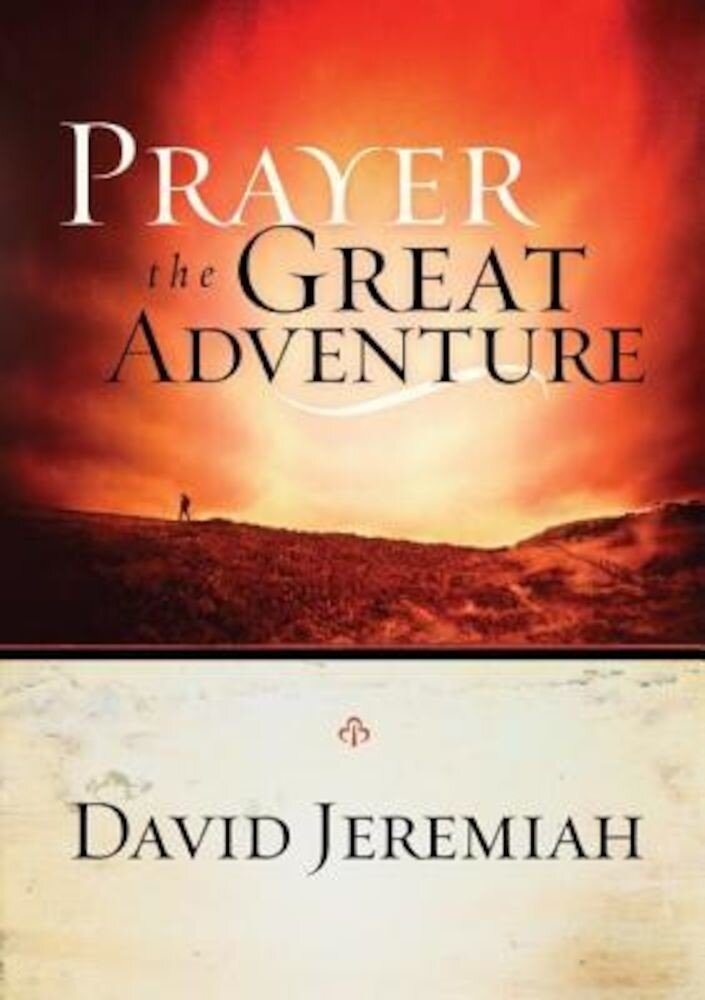Prayer, the Great Adventure, Paperback