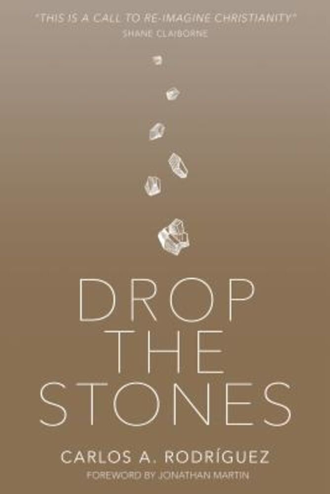 Drop the Stones: When Love Reaches the Unlovable, Paperback