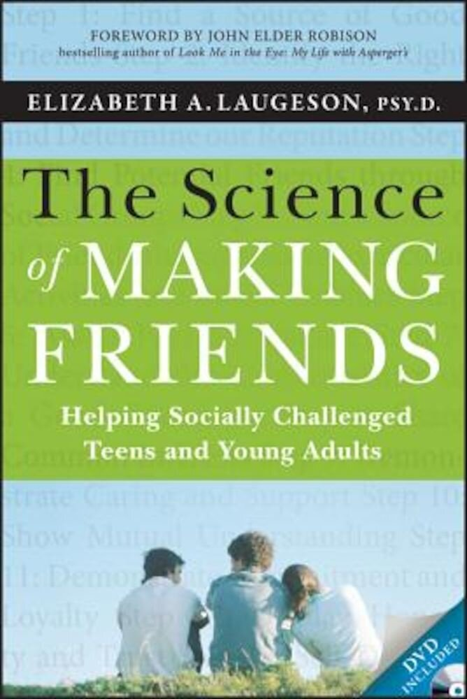 The Science of Making Friends: Helping Socially Challenged Teens and Young Adults [With DVD], Paperback