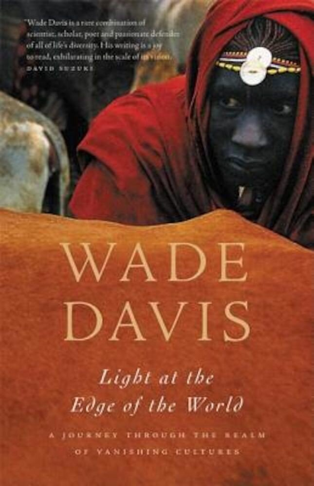 Light at the Edge of the World: A Journey Through the Realm of Vanishing Cultures, Paperback