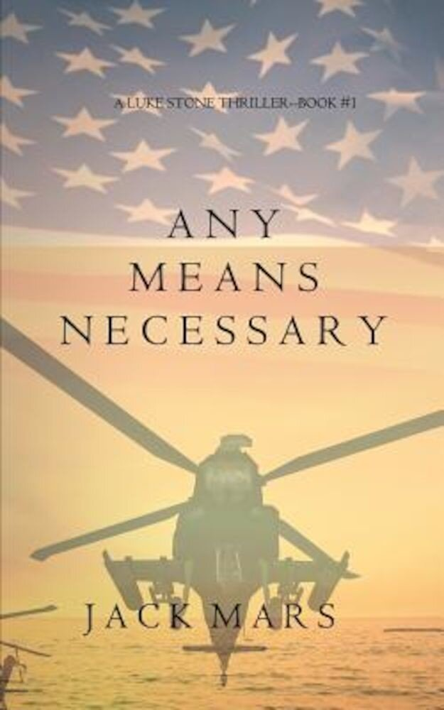 Any Means Necessary (a Luke Stone Thriller-Book #1), Paperback