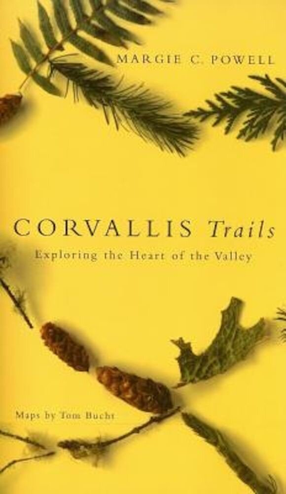 Corvallis Trails: Exploring the Heart of the Valley, Paperback