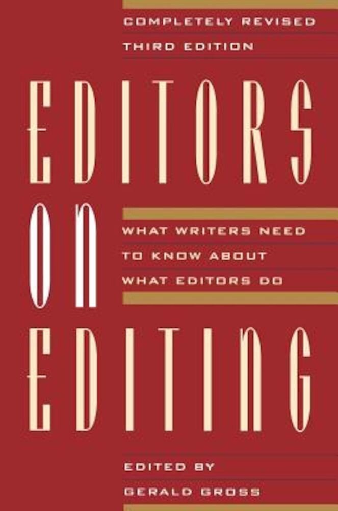 Editors on Editing: What Writers Need to Know about What Editors Do, Paperback