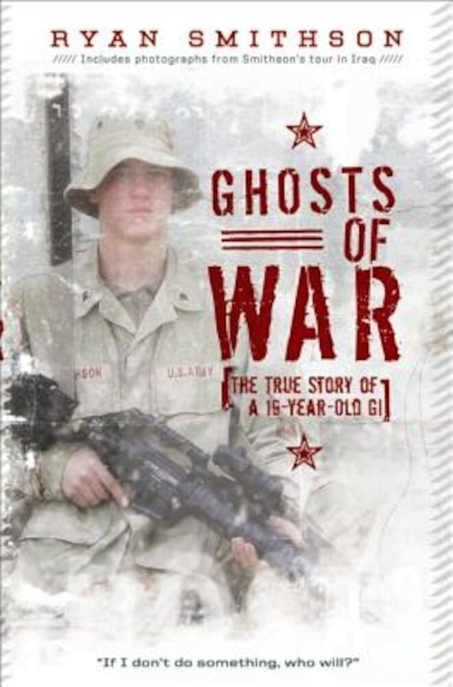 Ghosts of War: The True Story of a 19-Year-Old GI, Paperback