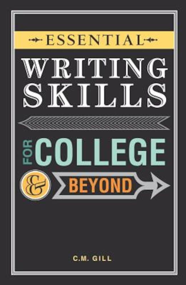 Essential Writing Skills for College and Beyond, Paperback