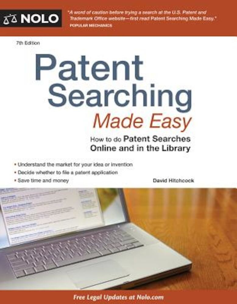 Patent Searching Made Easy: How to Do Patent Searches Online and in the Library, Paperback