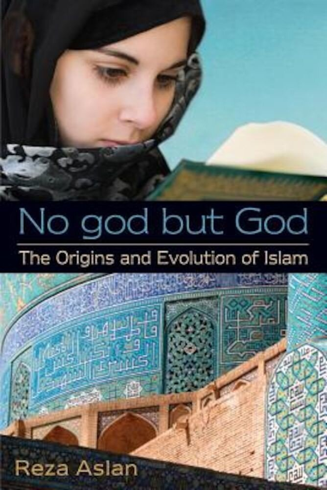 No god but God: The Origins and Evolution of Islam, Paperback