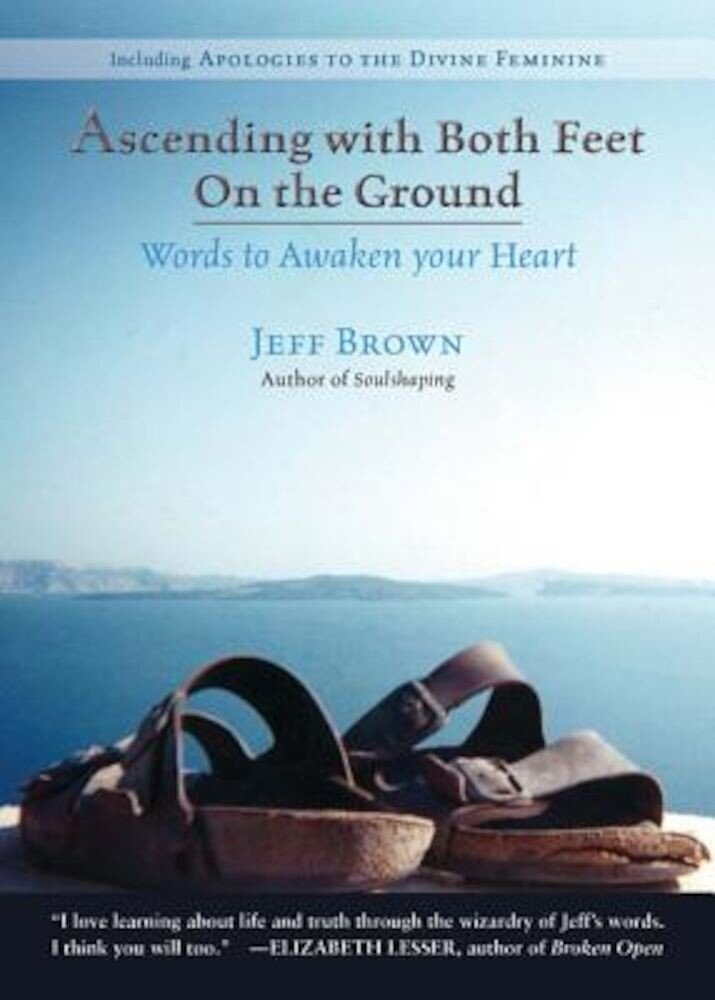 Ascending with Both Feet on the Ground: Words to Awaken Your Heart, Paperback
