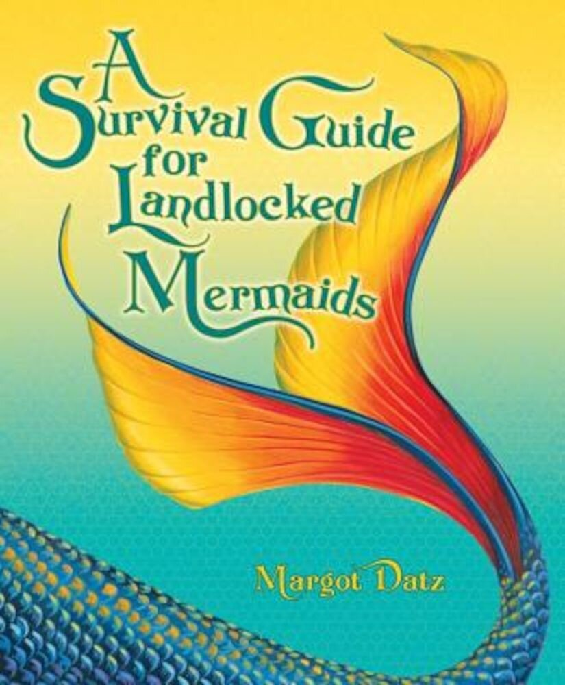 A Survival Guide for Landlocked Mermaids, Hardcover